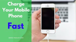 How to Charge Your Mobile Phone Fast in 20 minutes
