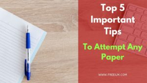 Top 5 Important Tips to Attempt any Paper !